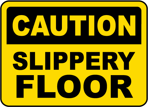 Caution Slippery Floor Sign