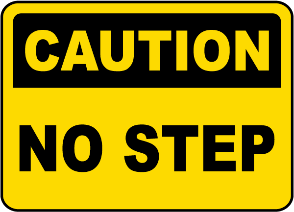 Caution No Step Sign