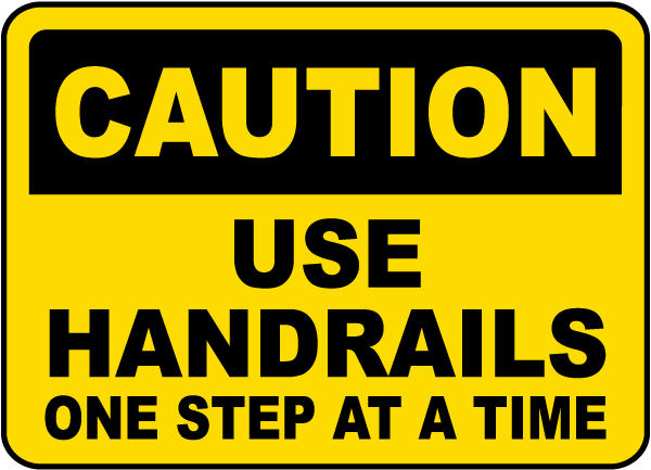 Use Handrails One Step At A Time Sign