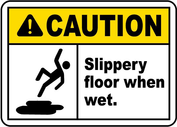 Caution Slippery Floor When Wet Sign