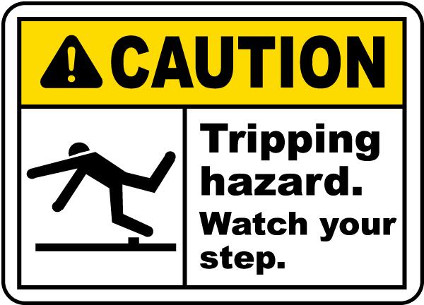 Watch Your Step Tripping Hazard Sign