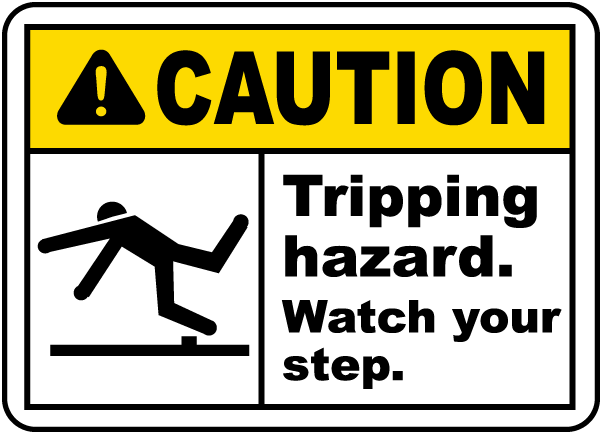 Watch Your Step Tripping Hazard Sign