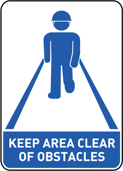 Keep Area Clear of Obstacles Sign