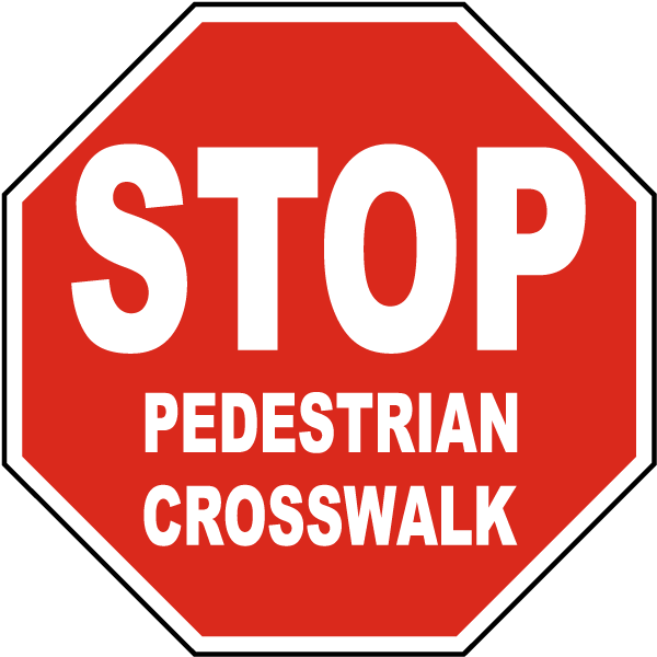 Stop Pedestrian Crosswalk Sign E5604  By Safetysignm. Sheet Signs. Cdc Signs. Lateral Signs. Pregnancy Signs. Liver Failure Signs. Geriatric Depression Signs Of Stroke. Wire Signs. Negatives Signs