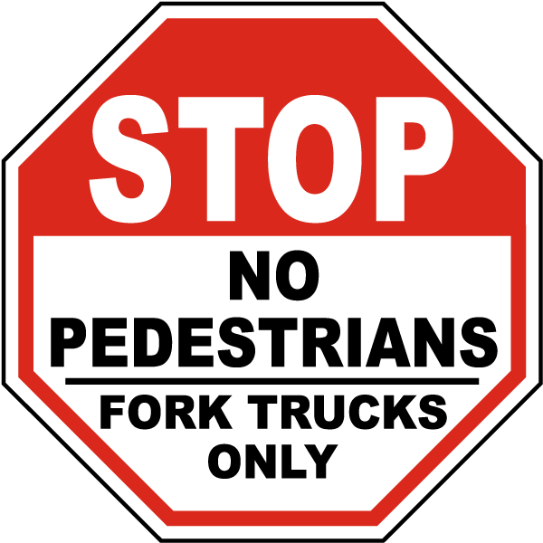 No Pedestrians Fork Trucks Only Sign