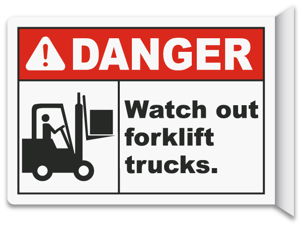 2-Way Watch Out For Lift Trucks Sign