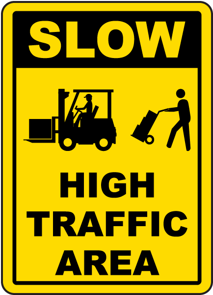 Slow High Traffic Area Sign