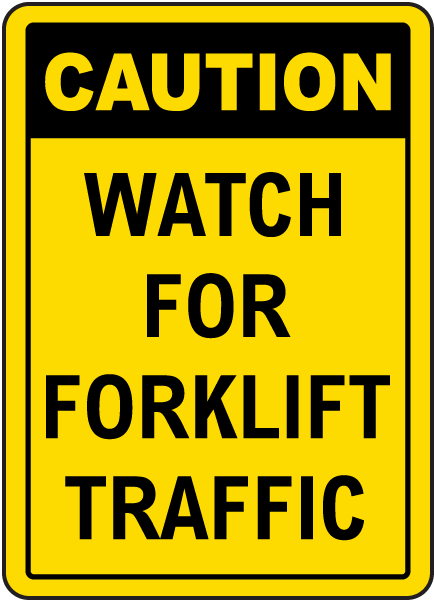 Caution Watch For Forklift Traffic Sign