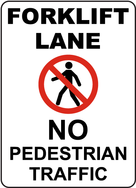 No Pedestrian Traffic Forklift Lane Sign