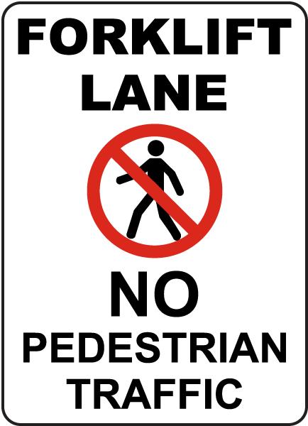 No Pedestrian Traffic Forklift Lane Sign