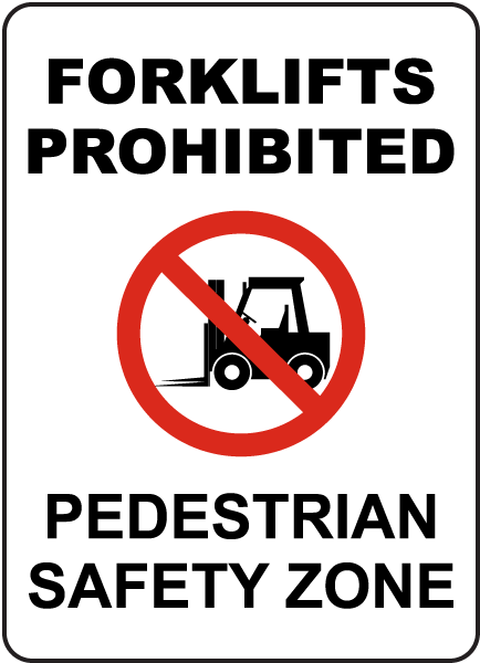Forklifts Prohibited Safety Zone Sign