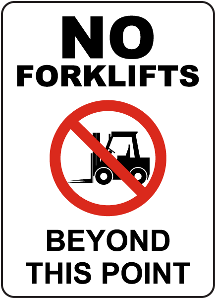 No Forklifts Beyond This Point Sign
