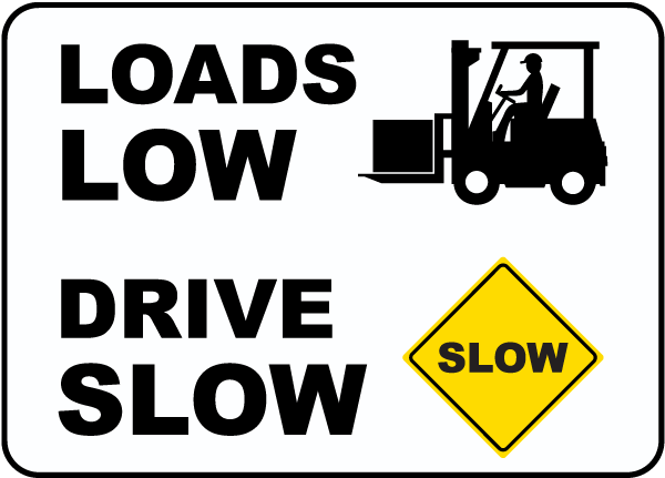 Loads Low Drive Slow Sign