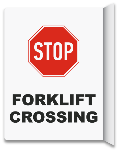 2-Way Stop Forklift Crossing Sign