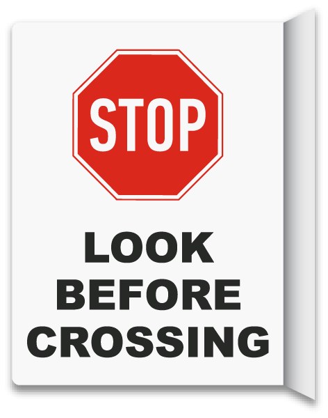 2-Way Stop Look Before Crossing Sign