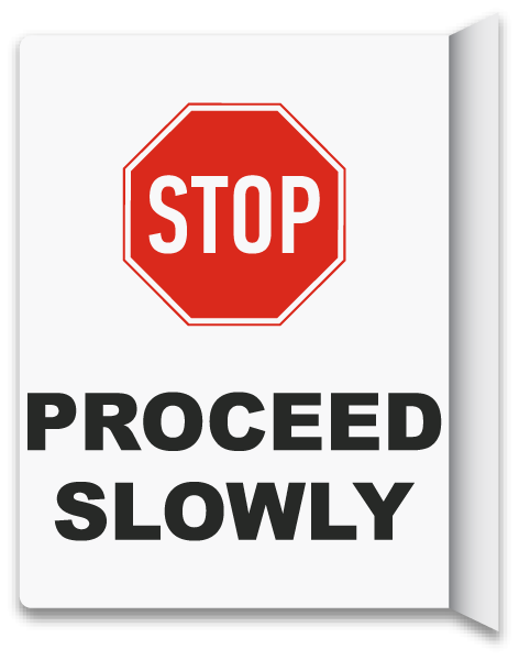 2-Way Stop Proceed Slowly Sign