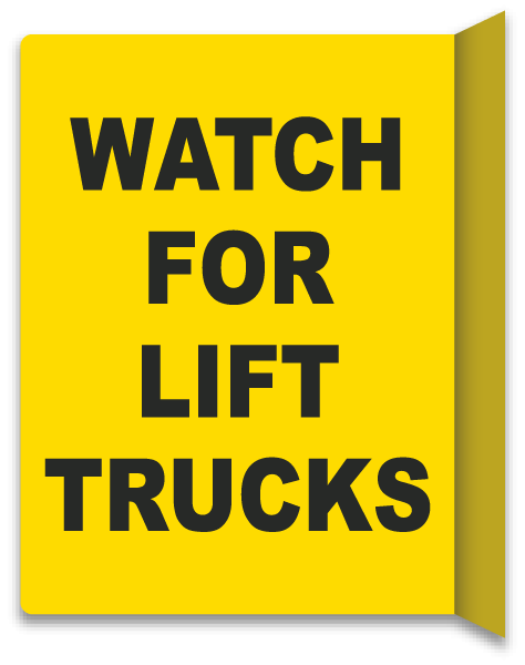 2-Way Watch For Lift Trucks Sign