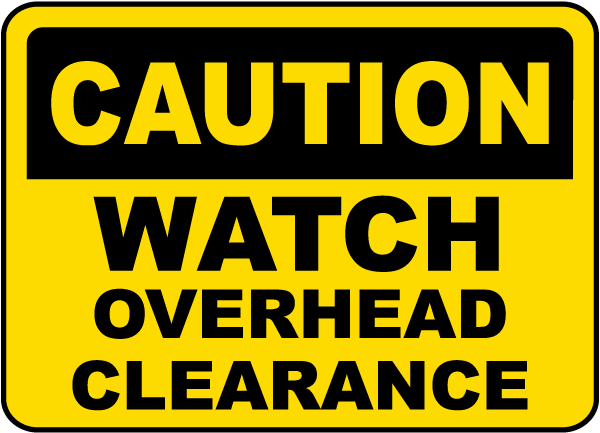 Watch Overhead Clearance Sign