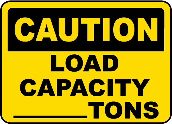 Caution Load Capacity _ Tons Sign