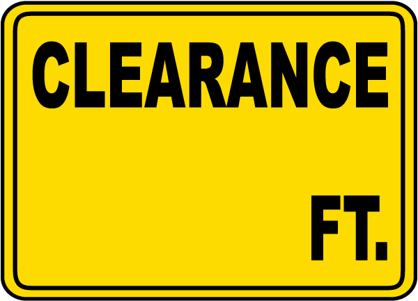 Clearance ______ Ft. Sign