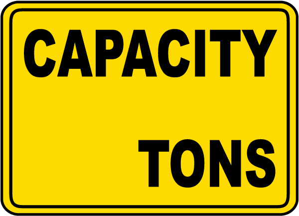 Capacity (Tons) Sign