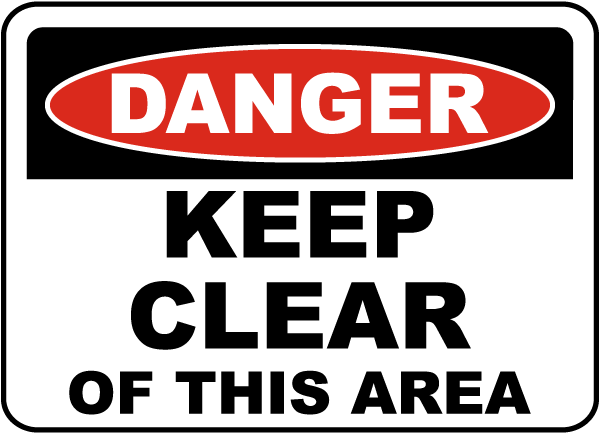 Danger Keep Clear of This Area Sign
