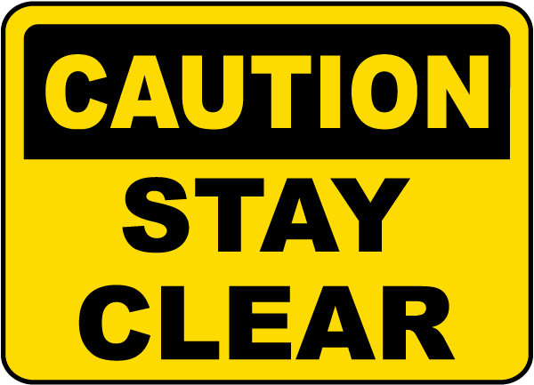 Caution Stay Clear Sign