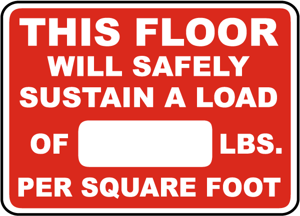This Floor Will Safely Sustain A Load Of _ Lbs. Per Square Foot Sign