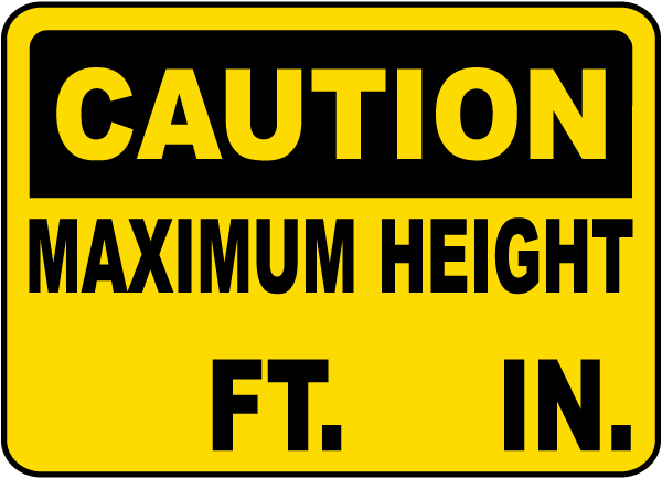 Caution Maximum Height Sign