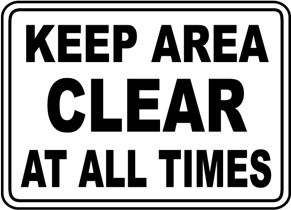 Keep Area Clear At All Times Sign