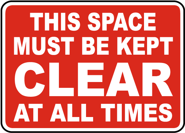 This Space Must Be Kept Clear At All Times Sign