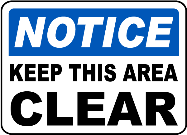 Notice Keep This Area Clear Sign