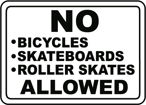 No Bicycles Skateboards Sign