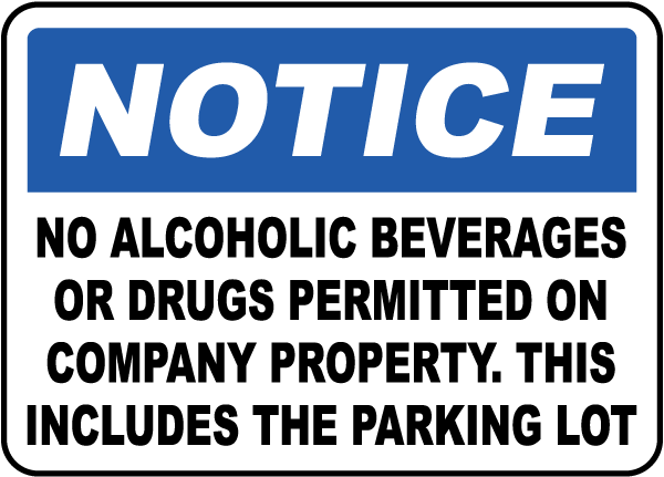 Notice No Alcoholic Beverages Or Drugs Permitted On Company Property. This Includes The Parking Lot Sign