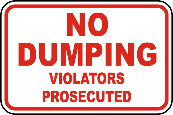 Violators Prosecuted No Dumping Sign