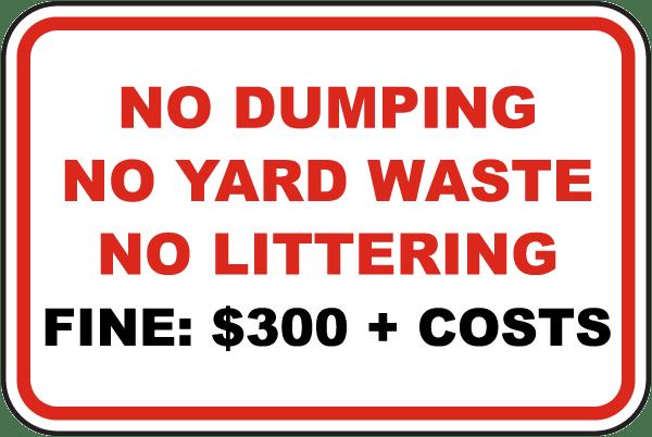 No Dumping, No Yard Waste Fine Sign