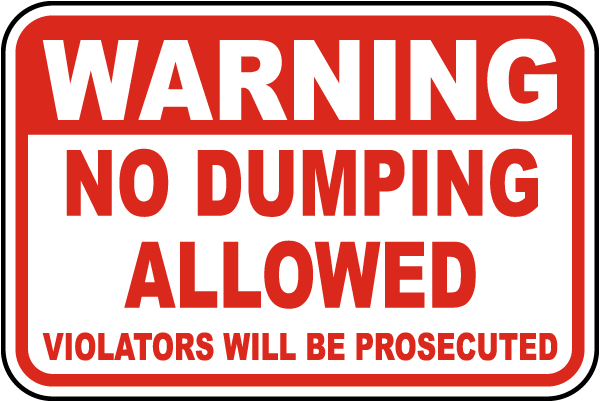Warning No Dumping Allowed Violators Will Be Prosecuted Sign