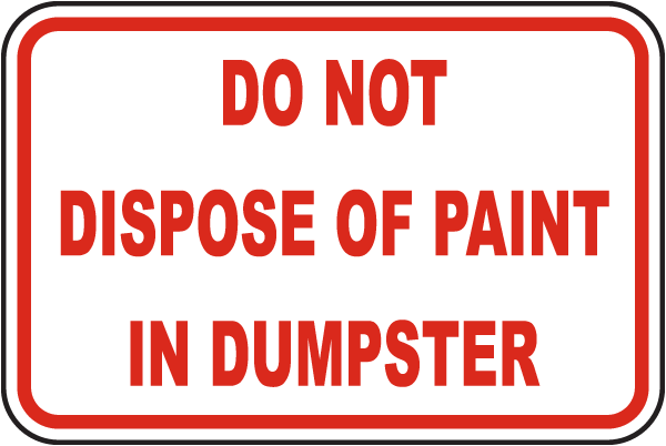 No Paint Disposal In Dumpster Sign