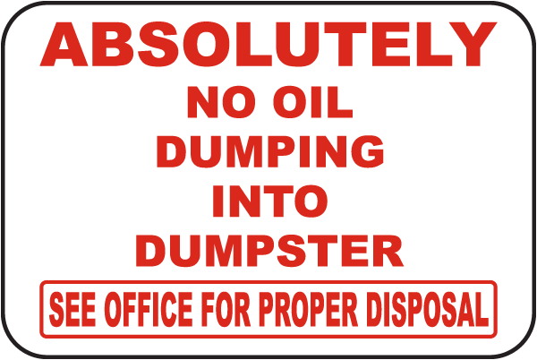 No Oil Dumping Into Dumpster Sign