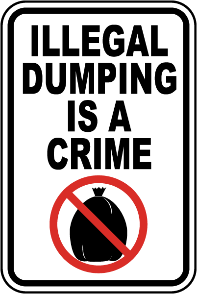 Illegal Dumping Is A Crime Sign