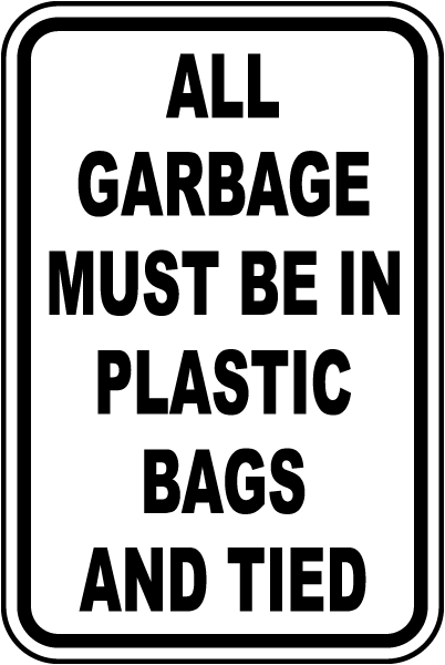 Garbage Must Be In Plastic Bags Sign