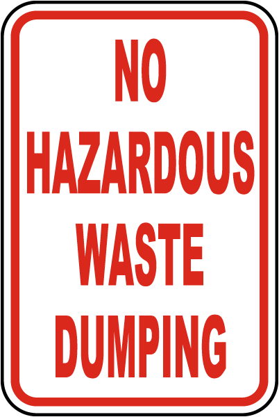 No Hazardous Waste Dumping Sign