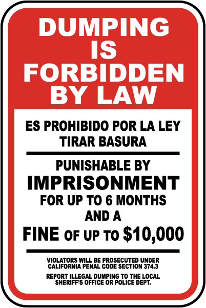 Dumping Is Forbidden By Law Es Prohibido Por La Ley Tirar Basura Punishable By Imprisonment For Up To 6 Months.. Sign