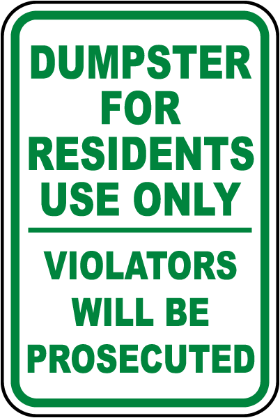 Dumpster For Residents Use Only Violators Will Be Prosecuted Sign