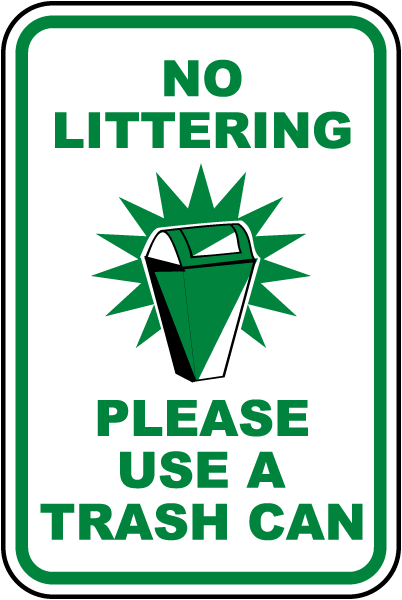 No Littering Please Use A Trash Can Sign