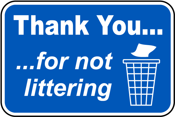 Thank You For Not Littering Sign