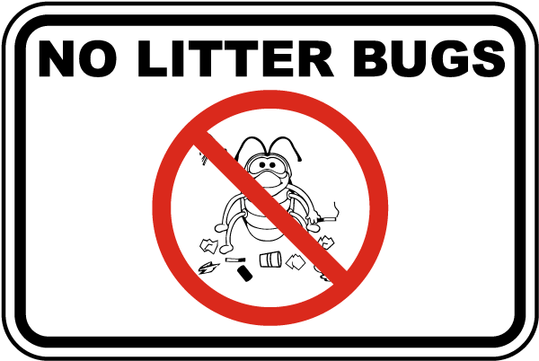 No Litter Bugs Sign