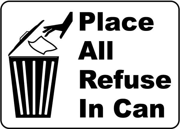 Place All Refuse In Can Sign