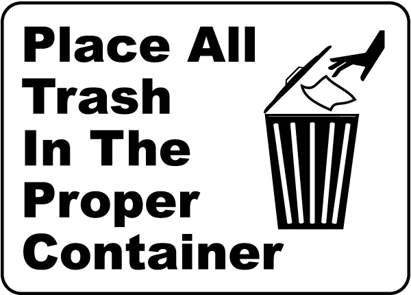 Place All Trash In The Proper Container Sign