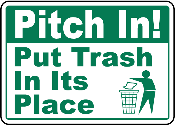 Pitch In Put Trash In Its Place Sign